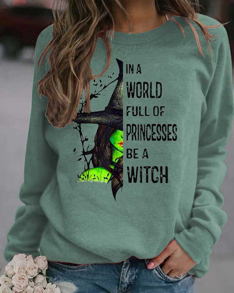 IN A WORLD FULL OF PRINCESSES Printed Sweatshirt