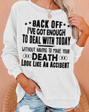 I've Got Enough To Deal with Today Women's Sweatshirt
