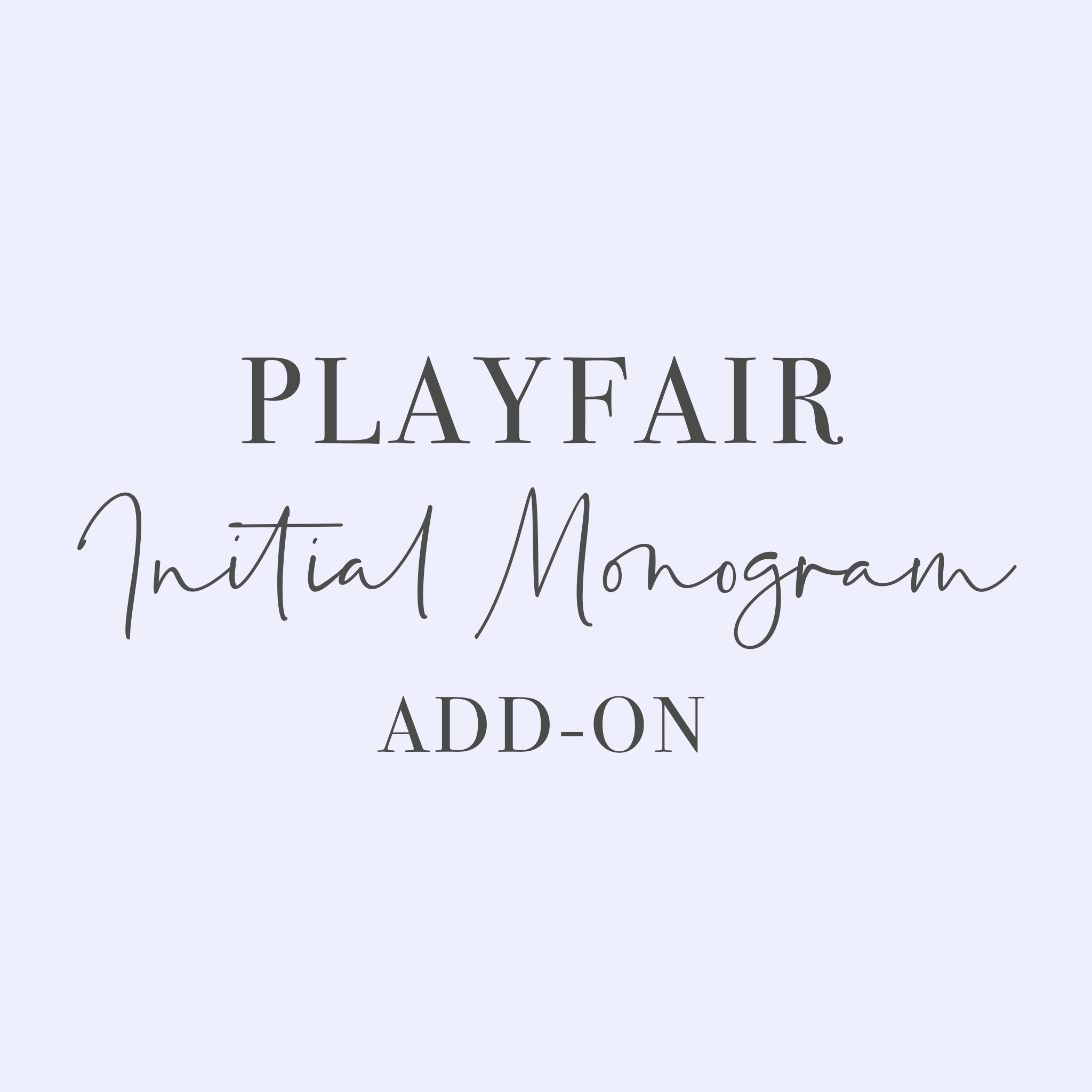 Playfair Initial Monogram Add-On