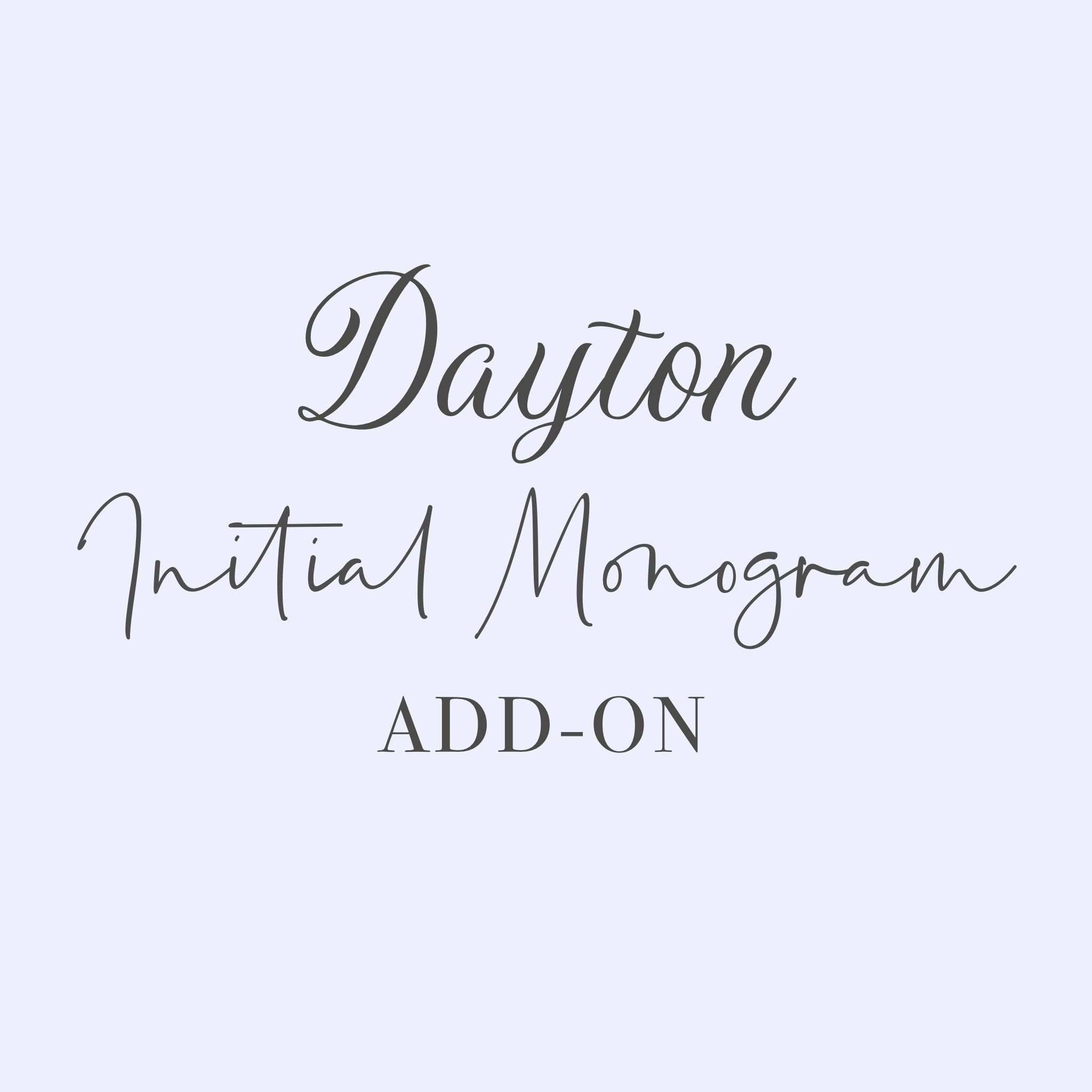 Dayton Initial Monogram Add-On