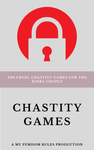 Chastity Games: 200 Cruel Chastity Games For The Kinky Couple (eBook - PDF)