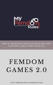 Femdom Games Book 2.0 - 200 New & Naughty Games For Your FLR