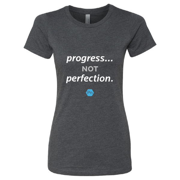"Women's Fitted PN ""Progress not Perfection."" Crew Tee"