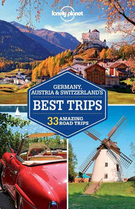 Lonely Planet Germany, Austria & Switzerland's Best Trips