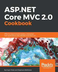 ASP.NET MVC Core 2.0 Cookbook