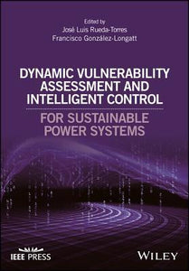 Dynamic Vulnerability Assessment and Intelligent Control: For Sustainable Power Systems