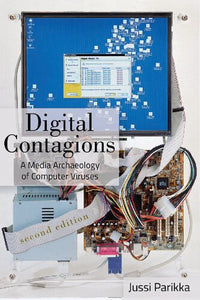Digital Contagions: A Media Archaeology of Computer Viruses