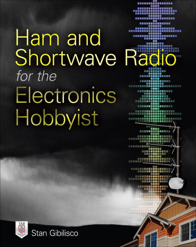 Ham and Shortwave Radio for the Electronics Hobbyist