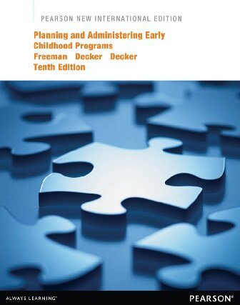Pearson New International Edition Planning and Administering Early Childhood Programs
