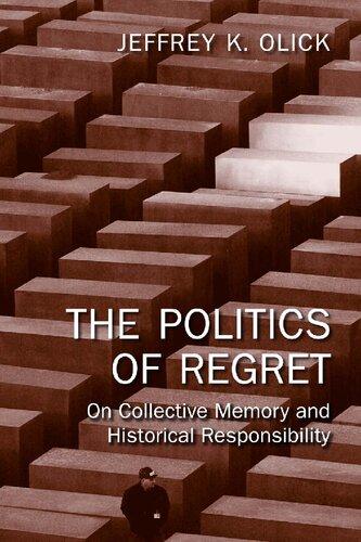 The Politics of Regret: On Collective Memory and Historical Responsibility