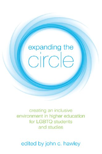 Expanding the Circle: Creating an Inclusive Environment in Higher Education for LGBTQ Students and Studies
