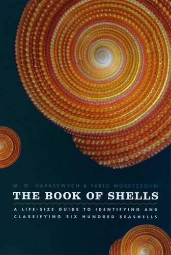 The Book of Shells: A Life-Size Guide to Identifying and Classifying Six Hundred Seashells