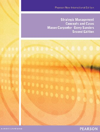Strategic Management: Concepts and Cases (Pearson New International Edition)