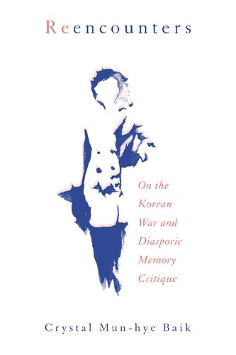 Reencounters: On the Korean War and Diasporic Memory Critique