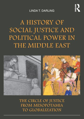 A History of Social Justice and Political Power in the Middle East. The Circle of Justice from Mesopotamia to Globalization