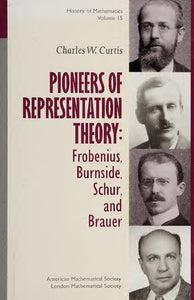 Pioneers of Representation Theory: Frobenius, Burnside, Schur, and Brauer