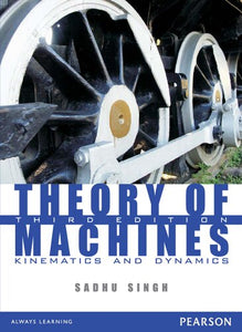 Theory of Machines: Kinematics and Dynamics