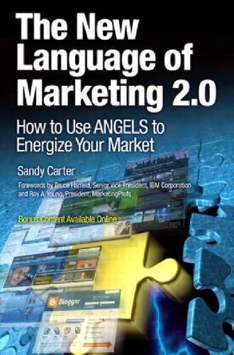 The New Language of Marketing 2.0: How to Use ANGELS to Energize Your Market: Screaming ANGEL (IBM Press)