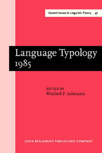 Language typology 1985 : papers from the linguistic typology symposium, Moscow, 9-13 December 1985