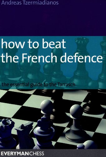 How to Beat the French Defense: The essential guide to the Tarrasch
