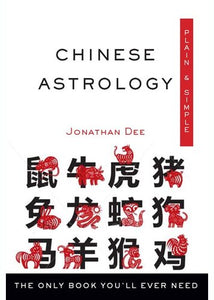 Chinese Astrology Plain  Simple: The Only Book You'll Ever Need