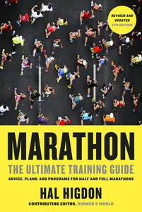 Marathon: The Ultimate Training Guide: Advice, Plans, and Programs for Half and Full Marathons, 5th Revised and Updated Edition