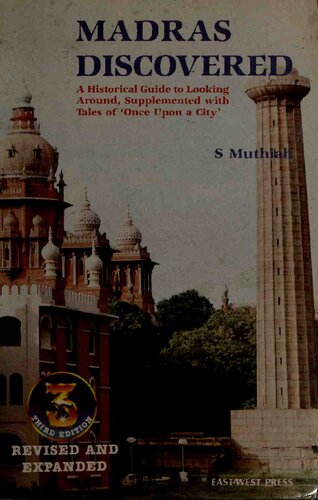 Madras Discovered: A Historical Guide To Looking Around, Supplemented With Tales Of