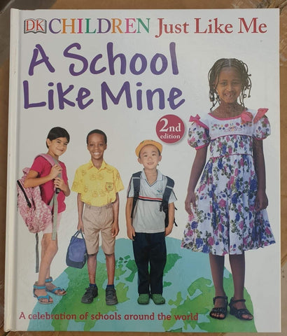 Children Just Like Me: A School Like Mine: A Celebration of Schools Around the World  (Hc)