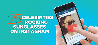 25 Celebrities Rocking Sunglasses on Instagram
