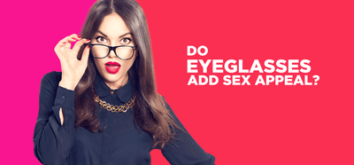 Do Eyeglasses Add Sex Appeal?