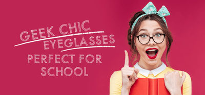 Geek Chic Eyeglasses Perfect for School
