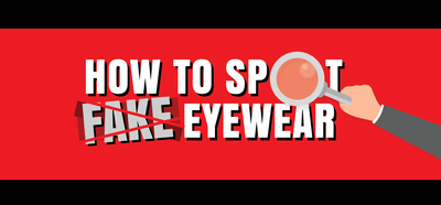 How to Spot Fake Eyewear [Infographic]