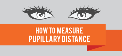 How to Measure Pupillary Distance
