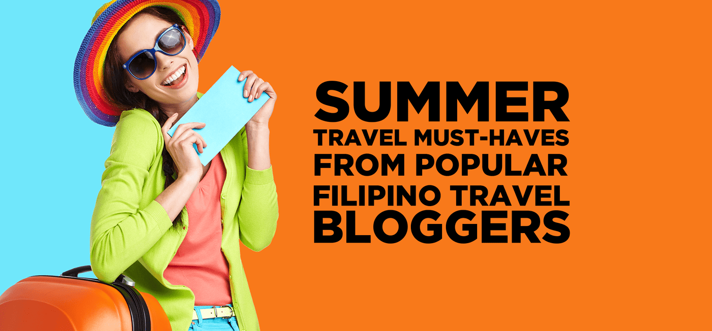 Summer Travel Must-Haves From Popular Filipino Travel Bloggers - Vision Express Philippines