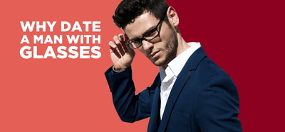 Why Date a Man with Glasses