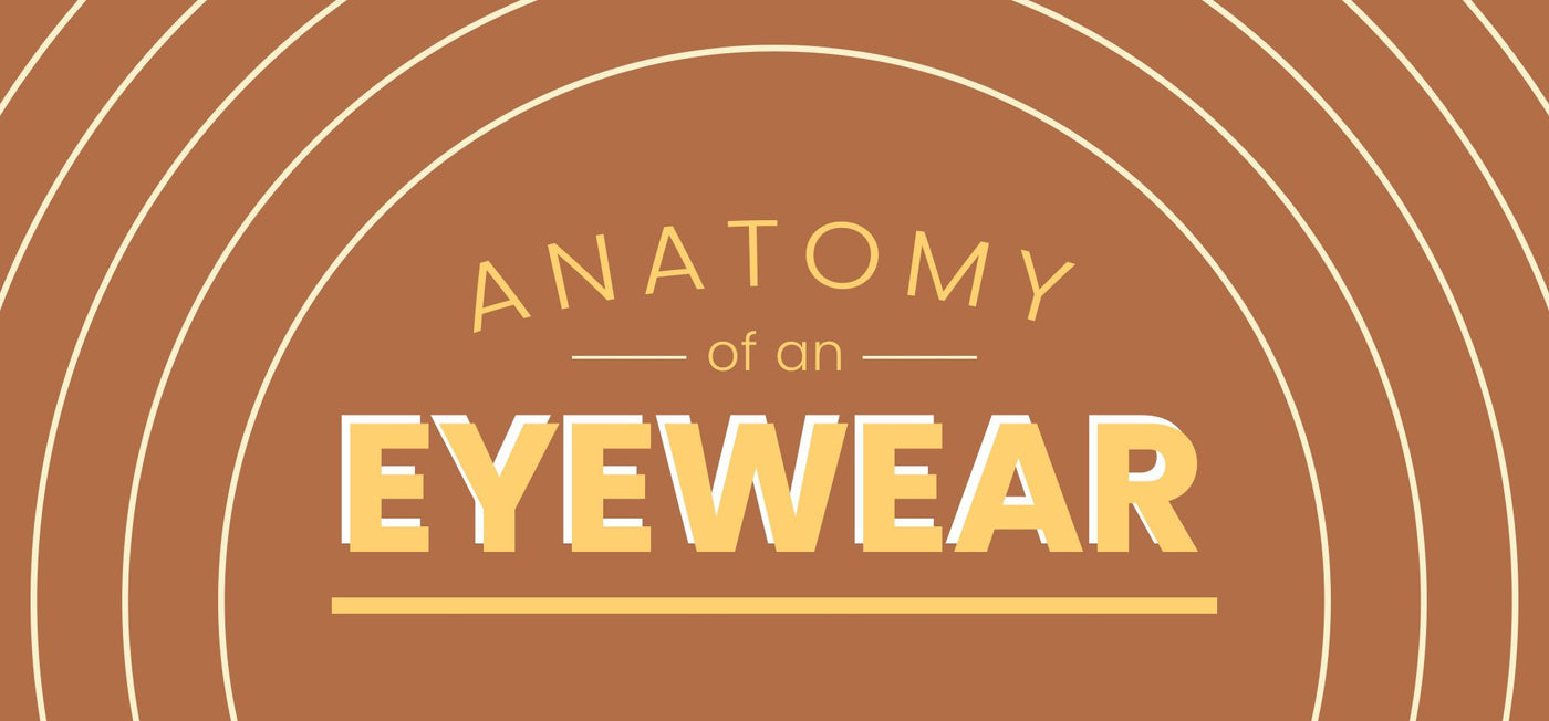 Anatomy of Eyewear [Infographic] - Vision Express Philippines