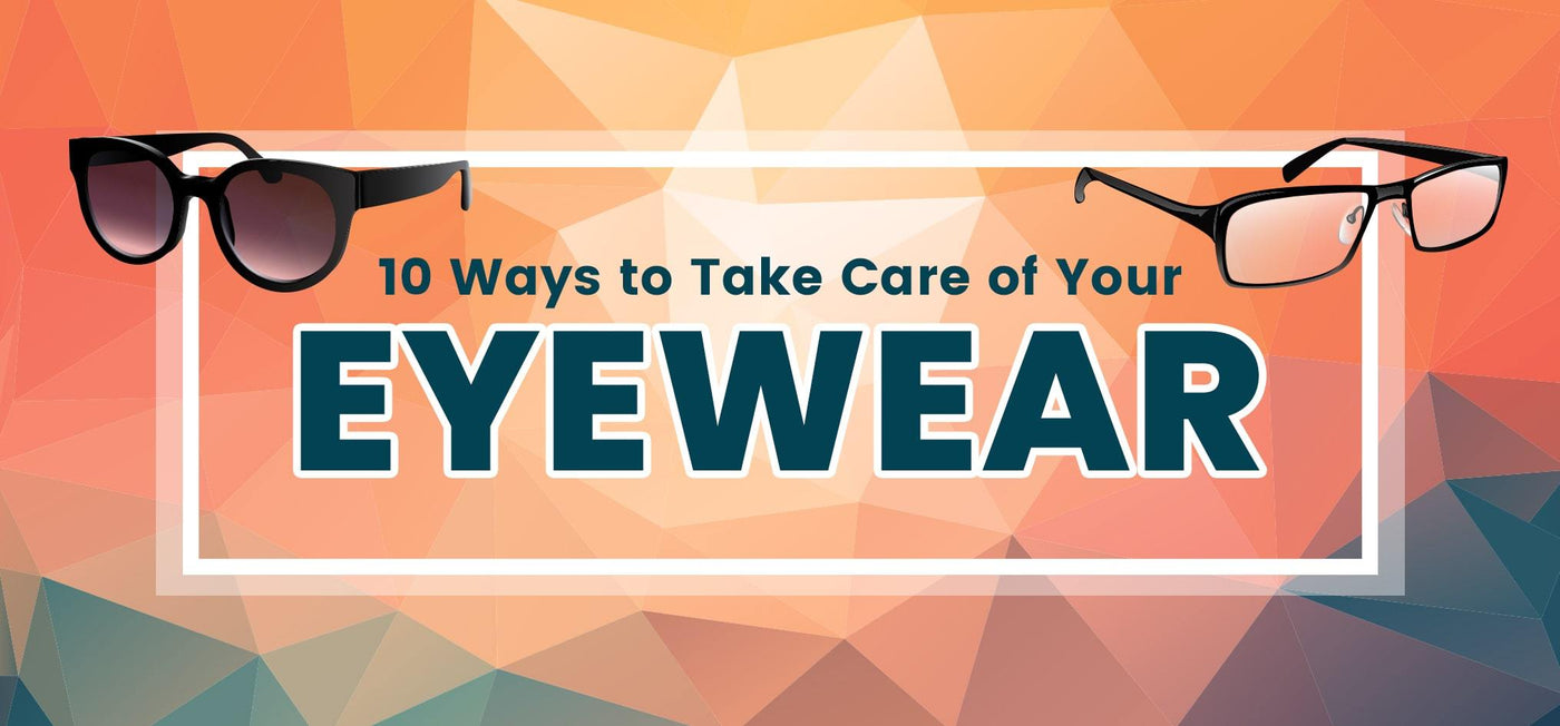 How to Care of Eyeglasses and Sunglasses - Vision Express Philippines
