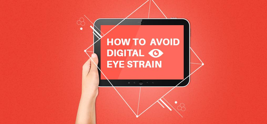 How To Avoid Digital Eye Strain - Vision Express Philippines