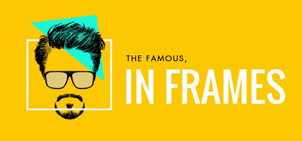The Famous in Frames - Vision Express Philippines
