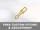 Free custom fitting and adjustment