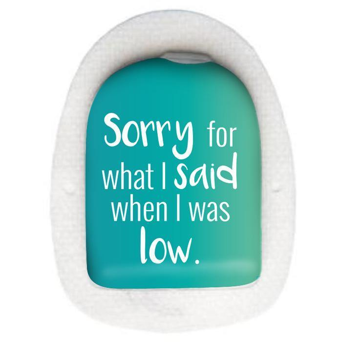 Omnipod Pod sticker decal: Sorry for what I said when I was low