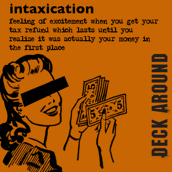 Intaxication -- tax day!