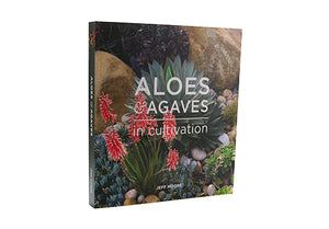 Aloes & Agaves in Cultivation by Jeff Moore
