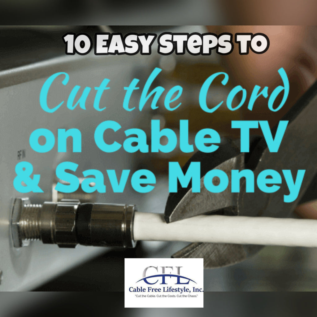10 Steps to  Cut The Cable and Save Money in 2020