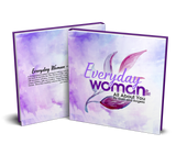Everyday Woman: All About You (Kindle and Paperback version available)