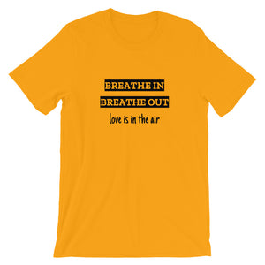Breathe in breathe out love is in the air t-shirt