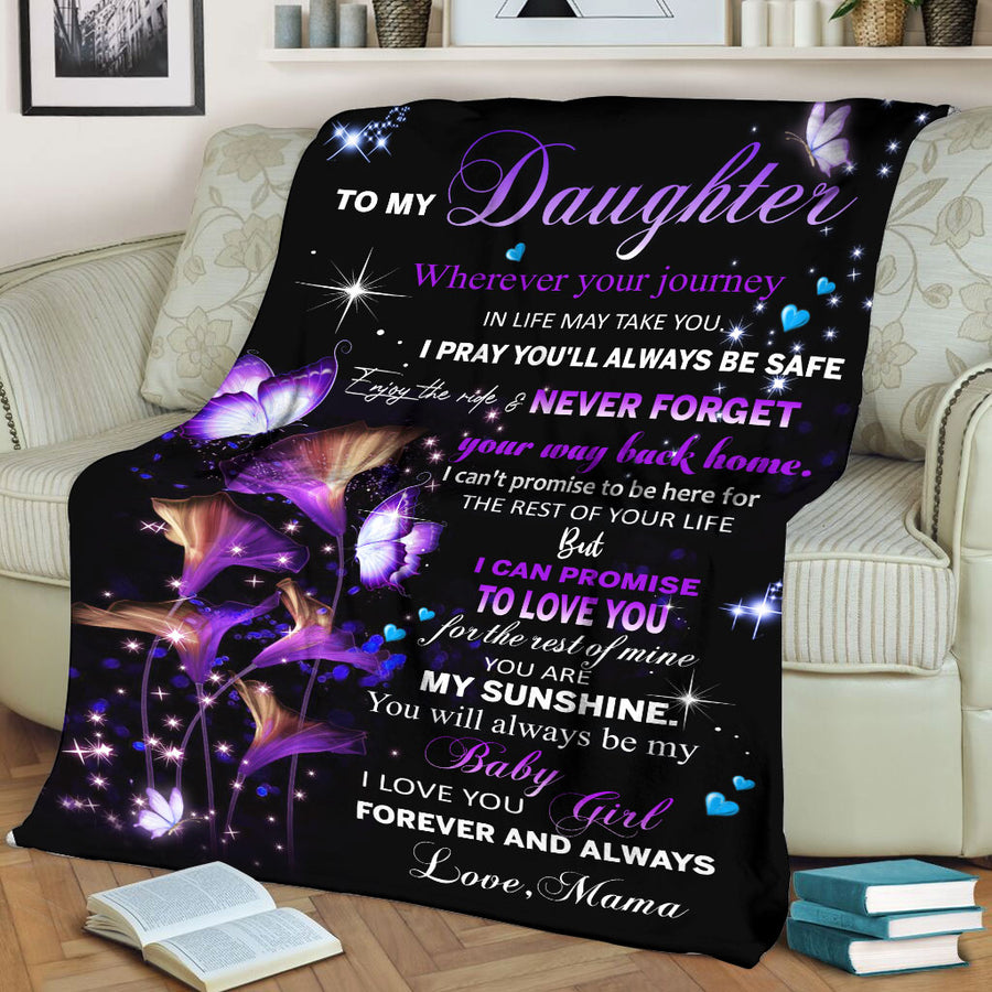 Present Daughter Blanket Gift from Mom - Butterflies Mom to My Daughter I Pray You'll  Always Safe Fleece Blanket