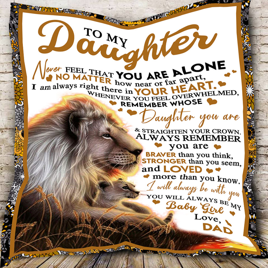 Lion to My Daughter Never Feel That You Are Alone Fleece Blanket