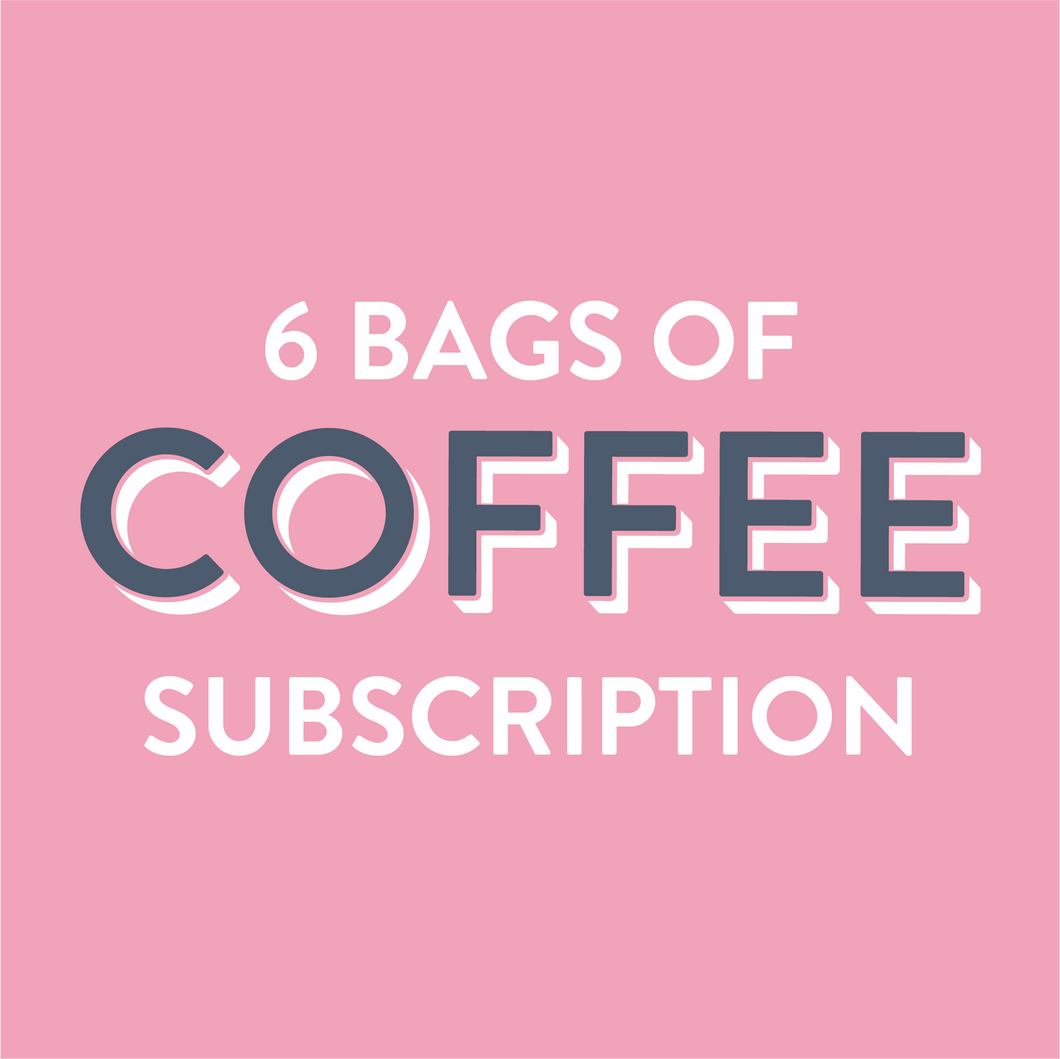 Coffee Subscription 6 Bags - Grain and Grind