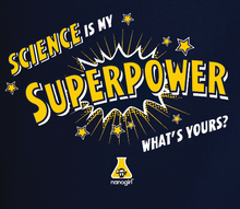 "Load image into Gallery viewer, Adults - ""Science is my Superpower"" T-Shirt"